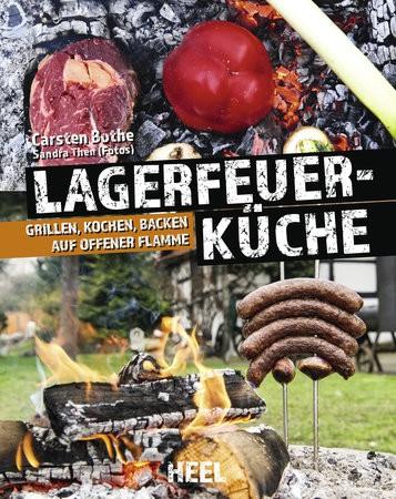 Lagerfeuerküche - Grillen, Kochen, Backen auf offenem Feuer